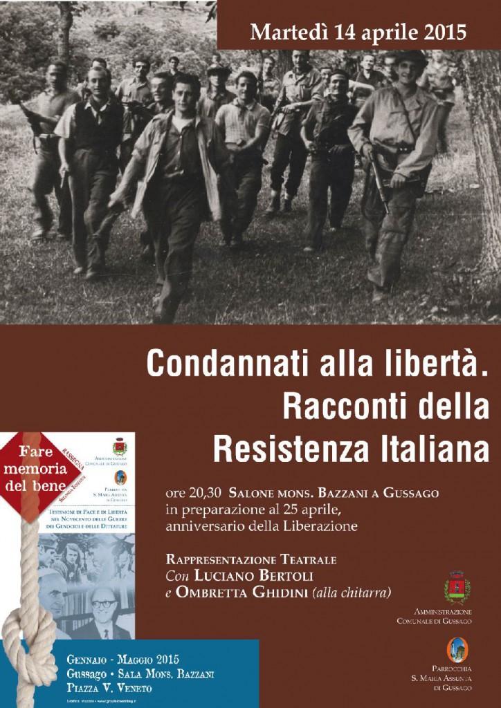 Memoria memoria del bene Condannati alla libertà. Racconti della Resistenza Italiana